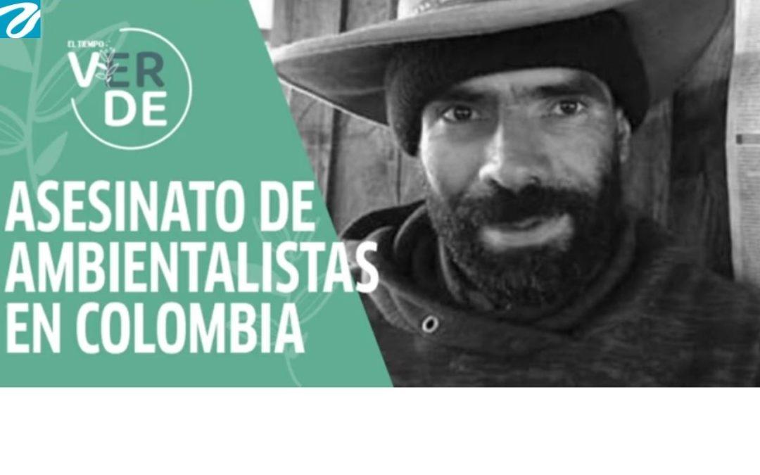 Colombia encabeza listado mundial de ambientalistas asesinados. Es la cifra más alta reportada desde el 2012.