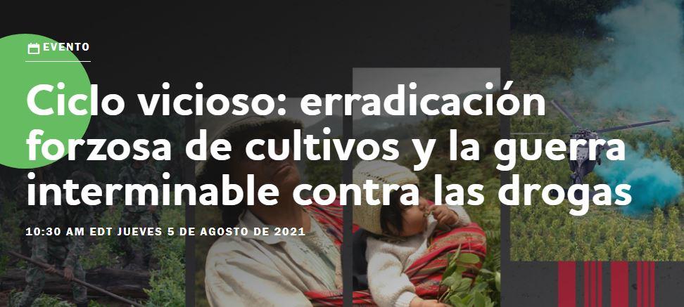 CICLO VICIOSO: ERRADICACIÓN FORZOSA DE CULTIVOS Y LA GUERRA INTERMINABLE CONTRA LAS DROGAS